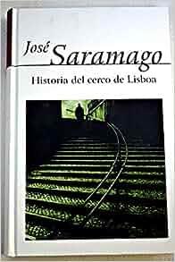 Historia del cerco de Lisboa: SARAMAGO JOSE: 9788420400549: Amazon.com