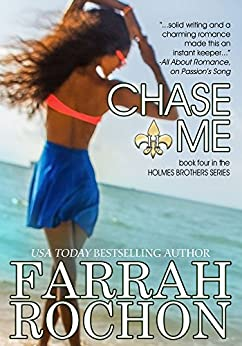 Chase Me (The Holmes Brothers Book 4) by [Rochon, Farrah]