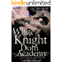 White Knight Dom Academy: The Beginning
