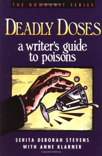 Deadly Doses: A Writer's Guide to Poisons (Howdunit Series) (Video Sl Manual)