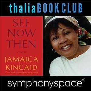 Thalia Book Club: Jamaica Kincaid, 'See Now Then' Speech