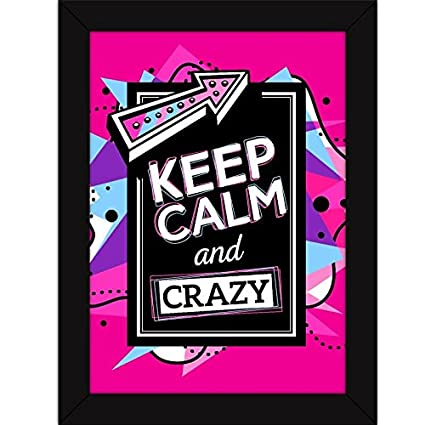 Fatmug Synthetic Multicolour Quirky Wall Art Keep Calm And Be Crazy