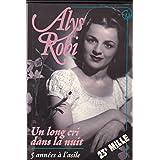 Alys Robi un long cri dans la nuit 5 années à l'asile
