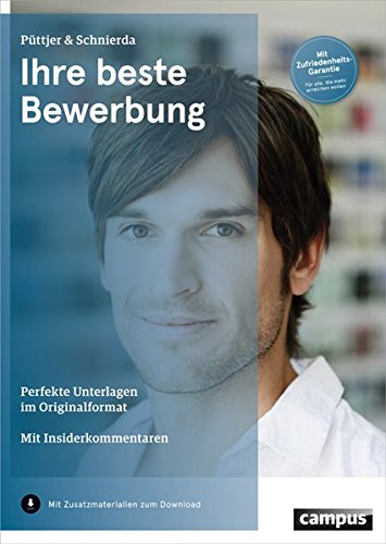 Ihre beste Bewerbung: Perfekte Unterlagen im Originalformat Mit Insiderkommentaren Broschiert – 5. März 2015 Christian Püttjer Uwe Schnierda Campus Verlag 3593501376