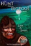 The Hunt for Bigfoot, Lisa A. Shiel, 0974655309