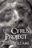 The Cyrus Project, D. H. Williams, 1462692427
