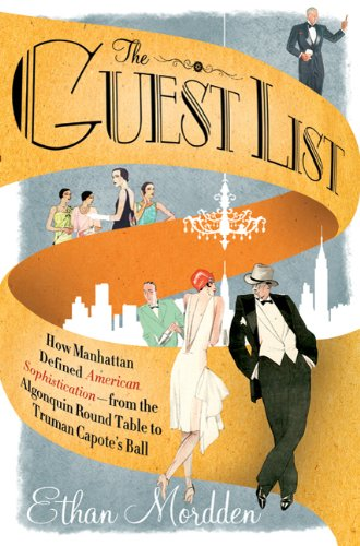Read Online The Guest List: How Manhattan Defined American Sophistication---from the Algonquin Round Table to Truman Capote's Ball pdf