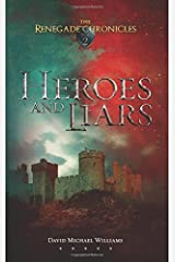 Heroes and Liars (The Renegade Chronicles) (Volume 2) Paperback