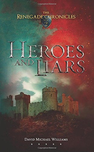Heroes and Liars (The Renegade Chronicles) (Volume 2) ebook