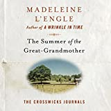 The Summer of the Great-Grandmother: The Crosswicks Journals, Book 2
