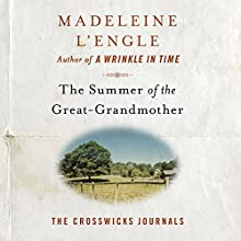 The Summer of the Great-Grandmother: The Crosswicks Journals, Book 2 Audiobook by Madeleine L'Engle Narrated by Pamela Almand