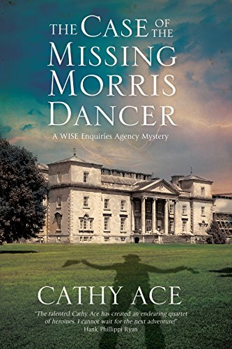 Case of the Missing Morris Dancer, The: A cozy mystery set in Wales (A WISE Enquiries Agency Mystery)