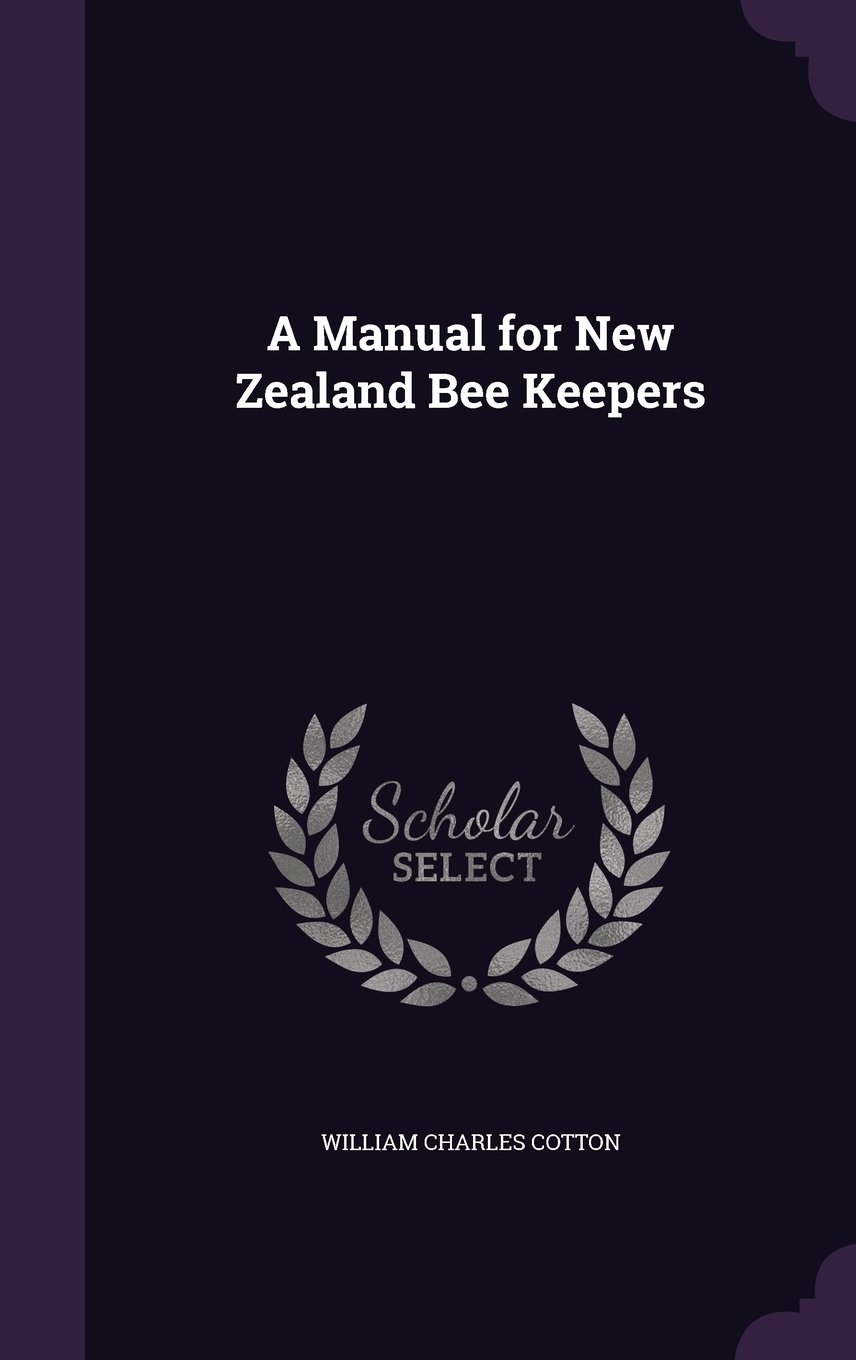 Download A Manual for New Zealand Bee Keepers pdf epub