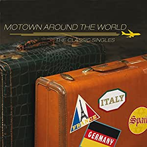 Motown Around The World - The Classic Singles [2 CD Limited Edition]