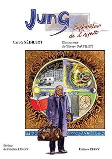Jung : explorateur de l'esprit, Sédillot, Carole