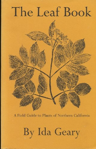 The Leaf Book: A Field Guide to Plants of Northern California
