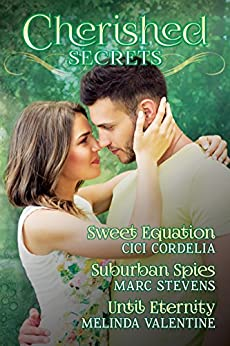 Cherished Secrets: Three Novellas of Hidden Truths, Steamy Passions, and Triumphant Love. by [Cordelia, Cici, Stevens, Marc, Valentine, Melinda]
