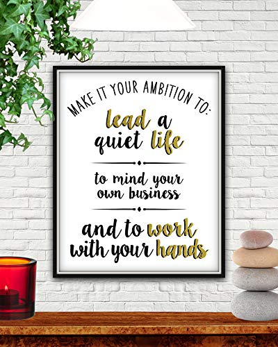 MalertaART Make It Your Ambition To Lead A Quiet Life Make It Your Ambition Ambition Lead A Quiet Life Work With Your Hands Mind Your Own Business Framed Wall Art