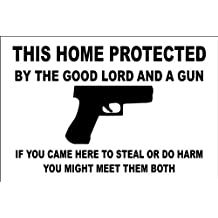"""This Home Protected By The Good Lord And A Gun Handgun 8"""" x 12"""" Metal Novelty Sign Aluminum ..."""