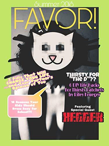 Favor!: Summer 2018 (Favor! Magazine Book 1)