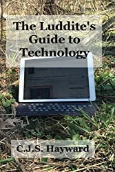 The Luddite's Guide to Technology