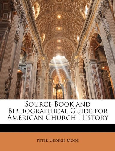 Read Online Source Book and Bibliographical Guide for American Church History pdf