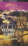 Keeping Guard, Christy Barritt, 0373444311