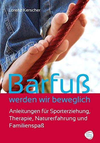barfuss-werden-wir-beweglich-anleitungen-fr-sporterziehung-therapie-naturerfahrung-und-familienspass