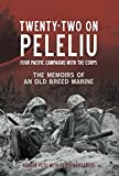 #3: Twenty-Two on Peleliu: Four Pacific Campaigns with the Corps: The Memoirs of an Old Breed Marine