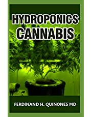 HYDROPONICS CANNABIS: The Complete Guide on How to Grow Cannabis Indoor and Outdoor