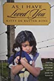img - for As I Have Loved You by Kitty de Ruyter-Bons (2003-02-01) book / textbook / text book