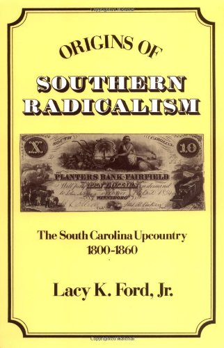 Origins of Southern Radicalism: The South Carolina Upcountry, 1800-1860 1860 Italy Antique