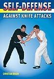 Self-Defense Against Knife Attacks, Christian Braun, 184126198X