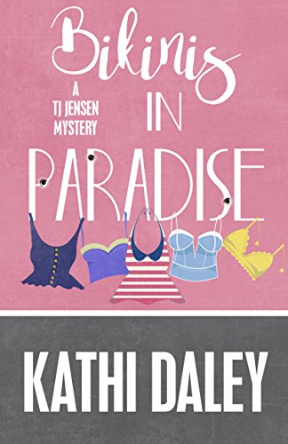 Bikinis in Paradise (A Tj Jensen Mystery Book 3) by [Daley, Kathi]