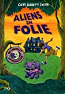 Alien en folie (Aliens en vacances T. 2) par Barrett Smith
