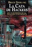 La Caza de Hackers: Ley y Desorden en la Frontera Electrónica (Spanish Edition)