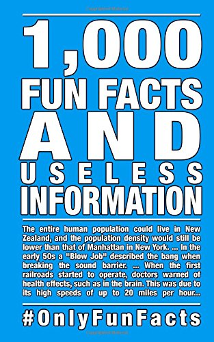 1,000 Fun Facts and useless information: #OnlyFunFacts