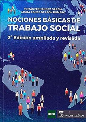 Nociones básicas de trabajo social: Amazon.es: Fernández García, Tomás, Ponce de León Romero, Laura: Libros