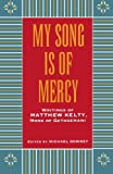 My Song Is of Mercy, Matthew Kelty, 1556126069