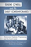 Eugene O'Neill and His Early Contemporaries, Eileen J. Herrmann, 0786445572