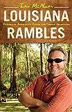 Louisiana Rambles: Exploring America s Cajun and Creole Heartland