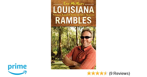 Louisiana Rambles: Exploring Americas Cajun and Creole Heartland