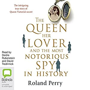 The Queen, Her Lover and the Most Notorious Spy in History Audiobook