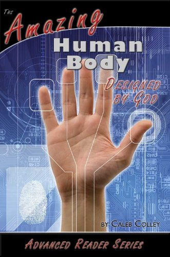 Read Online Advanced Reader / Amazing Human Body / Designed by God (A.P. Reader) pdf
