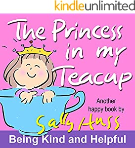 The Princess in My Teacup (A Children's Picture Book)