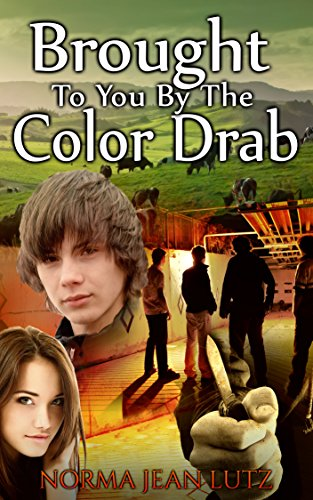 Brought To You By The Color Drab: (Teen & Young Adult Action & Adventure)