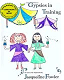 Gypsies in Training, Jacqueline Fowler, 1453612912