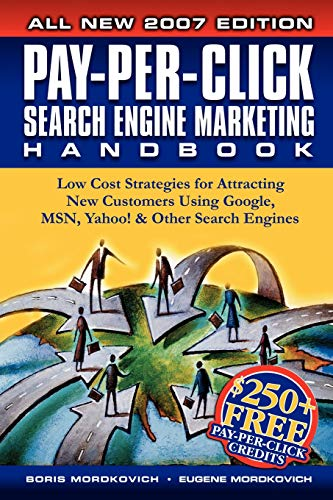 Pay-Per-Click Search Engine Marketing Handbook: Low Cost Strategies for Attracting New Customers Using Google, MSN, Yahoo & Other Search Engines from Brand: none