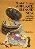 img - for Appliqu  Old and New: Including Patchwork and Embroidery by Nedda C. Anders (1976-06-01) book / textbook / text book