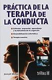 img - for PRACTICA DE LA TERAPIA DE LA CONDUCTA book / textbook / text book